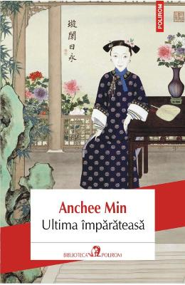 Ultima imparateasa ed.2013 - Anchee Min