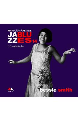 Jazz si blues 14: Bessie Smith + Cd