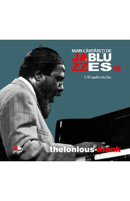 Jazz si blues 15: Thelonious Monk + Cd