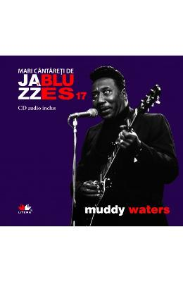 Jazz si blues 17: Muddy Waters + Cd