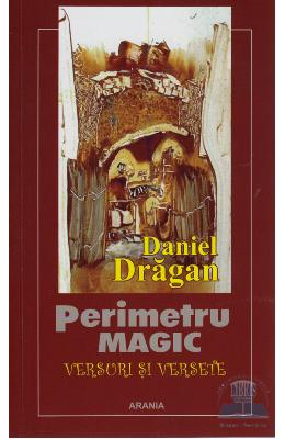 Perimetru magic. Versuri si versete - Daniel Dragan
