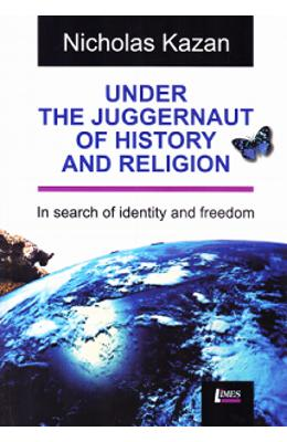 Under the Juggernaut of History and religion - Nicholas Kazan