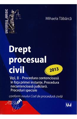 Drept procesual civil vol.2: Proceduri ed. 2013 - Mihaela Tabarca