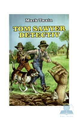 Tom Sawyer detectiv - Mark Twain