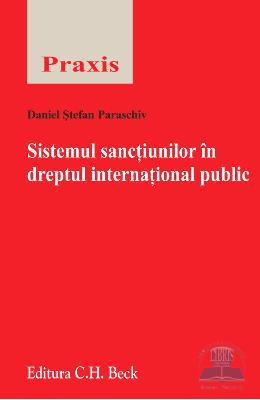 Sistemul sanctiunilor in dreptul international public - Daniel Steafn Paraschiv