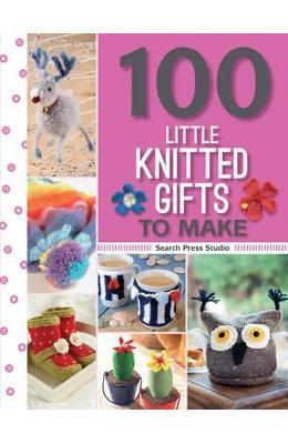 100 Little Knitted Gifts to Make – Susie Johns, Sue Stratford, Monica Russel de la libris.ro