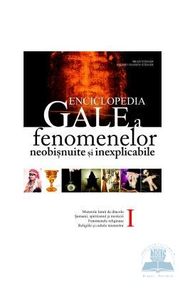 Enciclopedia GALE a fenomenelor neobisnuite si inexplicabile - Brad Steiger Vol I PDF, Download, Pret, Oferte