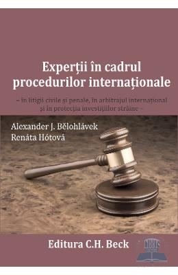 Expertii in cadrul procedurilor internationale - Alexander J.Belohlavek