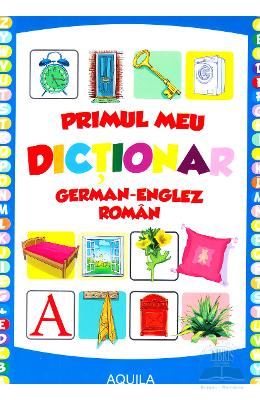 Primul meu dictionar german-englez-roman