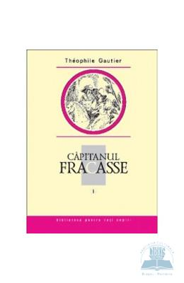 Capitanul Fracasse I - Theophile Gautier