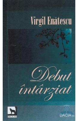 Debut intarziat - Virgil Enatescu