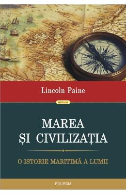 Marea Si Civilizatia - Lincoln Paine