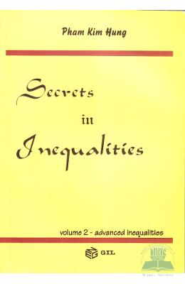 Secrets in inequalities vol.2: Advanced inequalities - Pham Kim Hung