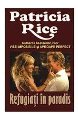 Refugiati in paradis - Patricia Rice