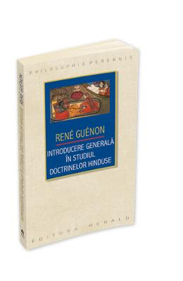 Introducere generala in dtudiul doctrinelor hinduse - Rene Guenon