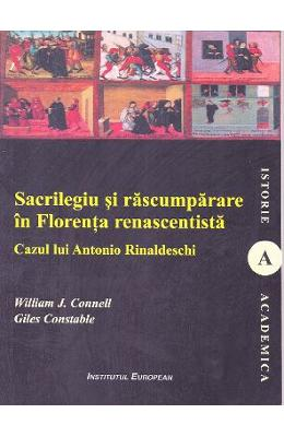 Sacrilegiu si rascumparare in Florenta renascentista – William J. Connell, Giles Constable de la libris.ro