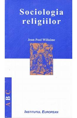 Sociologia religiilor - Jean-Paul Willaime