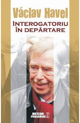 Interogatoriu In Departare - Vaclav Havel