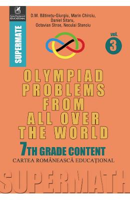 Olympiad Problems from all over the World 7th Grade Content vol.3 - D.M. Batinetu-Giurgiu, Marin Chirciu, Daniel Sitaru
