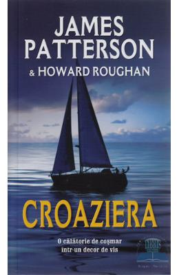 Croaziera - James Patterson, Howard Roughan