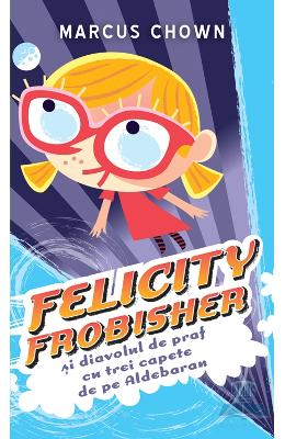 Felicity Frobisher - Marcus Chown