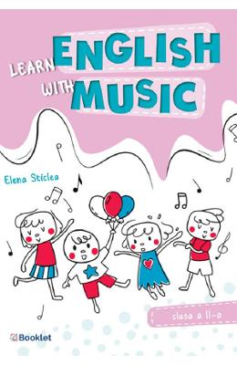 Learn english with music - Clasa 2 - Elena Sticlea