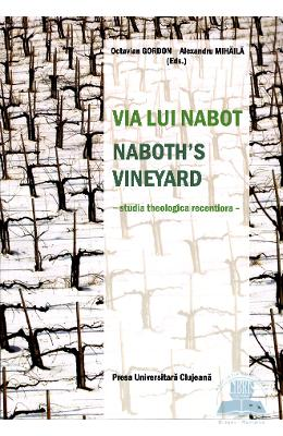 Via lui Nabot. Naboths vineyard - Octavian Gordon, Alexandru Mihaila