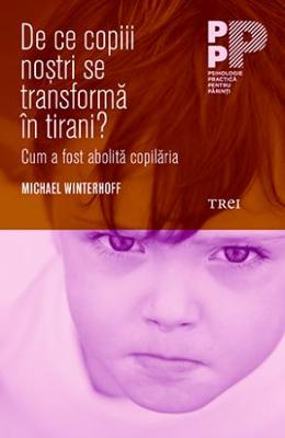 De ce copiii nostri se transforma in tirani? - Michael Winterhoff