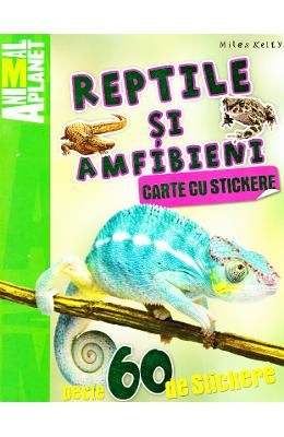 Animal Planet, Reptile si amfibieni. Carte cu stickere