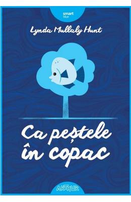 Ca pestele in copac - Lynda Mullaly Hunt