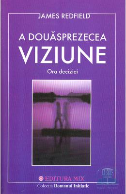 A Douasprezecea Viziune - James Redfield