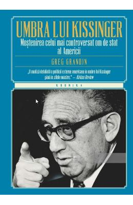 In umbra lui Kissinger - Greg Grandin