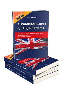 A Practical Course for English Exams. Methodological Guide - Rinca Felicia