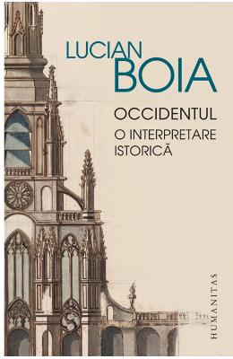 Occidentul: O interpretare istorica - Lucian Boia