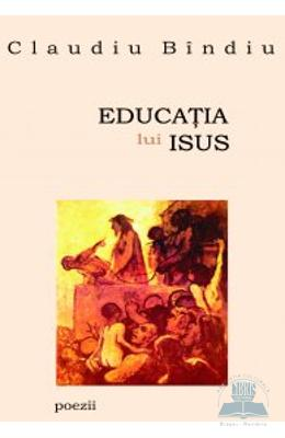 Educatia lui Isus - Claudiu Bindiu