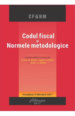 Codul fiscal si normele metodologice act. 9 februarie 2017