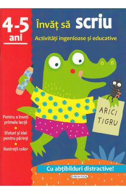 Activitati ingenioase si educative: Invat sa scriu 4-5 ani