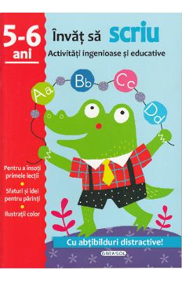 Activitati ingenioase si educative: Invat sa scriu 5-6 ani
