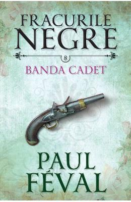 Fracurile Negre Vol. 8: Banda Cated - Paul Feval