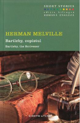 Bartleby, copistul. Bartleby, the Scrivener - Herman Melville