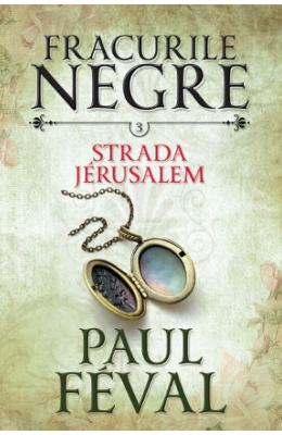 Fracurile Negre Vol. 3: Strada Jerusalem - Paul Feval