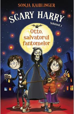 Scary Harry Vol. 1: Otto, salvatorul fantomelor - Sonja Kaiblinger