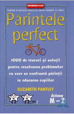 Parintele Perfect Vol. 2 - Dictionar M-Z - Elizabeth Pantley