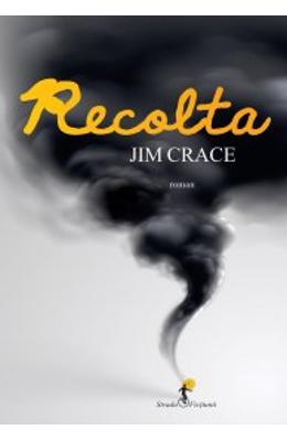 Recolta - Jim Crace
