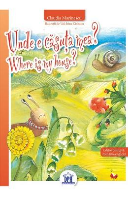 Unde e casuta mea? Where is my house? - Claudia Marinescu