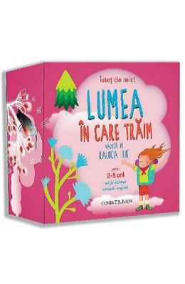 Istet de mic! Lumea in care traim 2-5 ani
