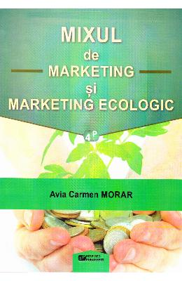 Mixul de marketing si marketing ecologic - Avia Carmen Morar