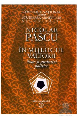 In mijlocul valtorii. Note si amintiri politice - Nicolae Pascu