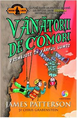 Vanatorii de comori Vol. 4: Primejdii in varful lumii - James Patterson, Chris Grabenstein