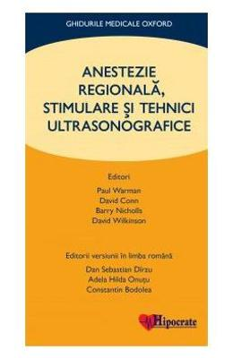 Anestezie Regionala, Stimulare si Tehnici Ultrasonografice - Paul Warman, David Conn
